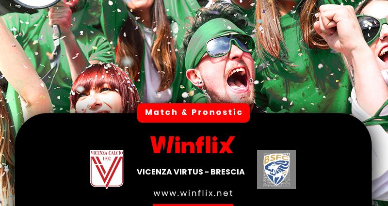 Pronostic Vicenza Virtus - Brescia du 04/05/2021 : notre prédiction