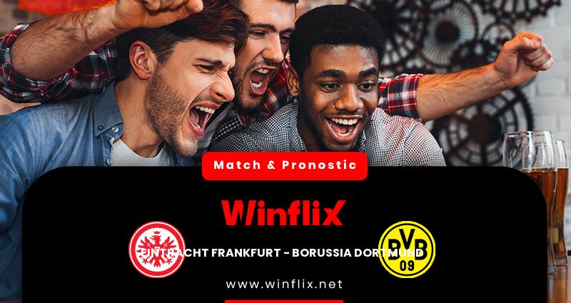 Pronostic Eintracht Francfort - Borussia Dortmund du 05/12/2020 : notre prédiction