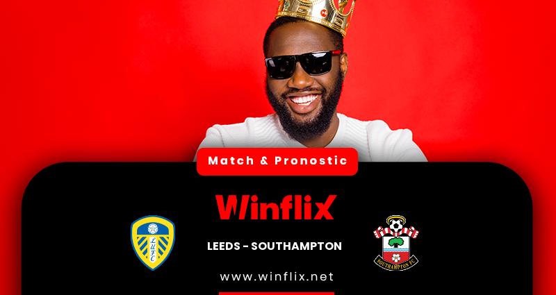 Pronostic Leeds United - Southampton du 23/02/2021 : notre prédiction
