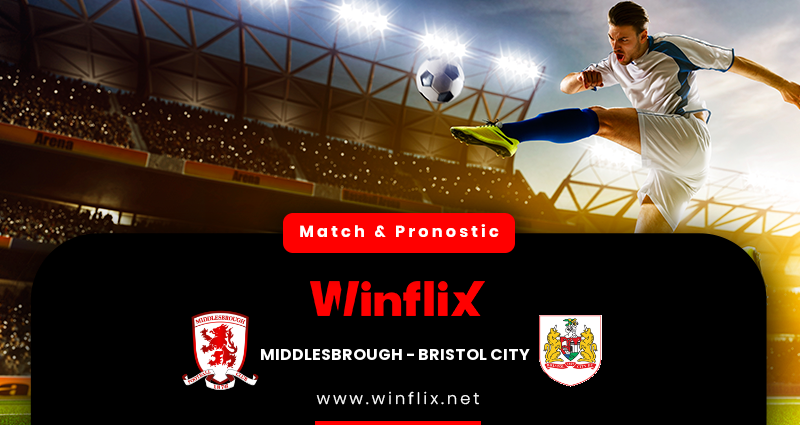 Pronostic Middlesbrough - Bristol City du 23/02/2021 : notre prédiction