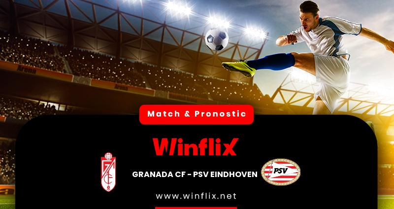 Pronostic Granada - PSV Eindhoven du 03/12/2020 : notre prédiction