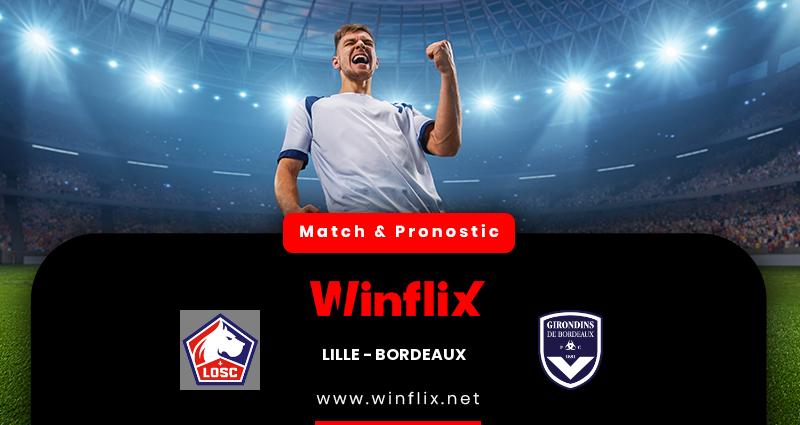 Pronostic Lille - Bordeaux du 13/12/2020 : notre prédiction